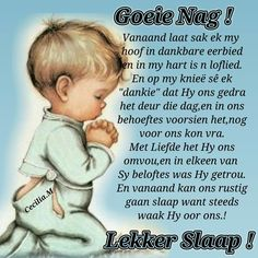 Good Morning Good Night, Good Night Quotes, Evening Greetings, Goeie Nag, Angel Prayers, Afrikaans Quotes, Sleep Tight, My Lord, Sweet Dreams