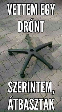 Szerintem is XD Bad Memes, Funny Video Memes, Funny Cute, Hilarious, Hahaha Hahaha, Funny Times, Me Too Meme, Funny Fails, Funny Comics