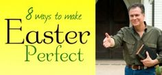 8 Ways To Make Easter Perfect