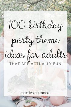 A mega-compiled list of adult birthday party ideas with all the coolest theme id. A mega-compiled list of adult birthday party ideas with all the coolest theme ideas you could ever 29th Birthday Parties, 50th Birthday Party Themes, Birthday Themes For Adults, Adult Birthday Party, Birthday Games, 40th Birthday Party Ideas For Women, Male Birthday, Unique Party Themes, Adult Party Themes