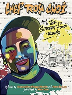 Chef Roy Choi and the Street Food Remix: Jacqueline Briggs Martin, June Jo Lee, Man One has been a pioneer in the graffiti art movement in Los Angeles since the 1980s. His work has Man One: 9780983661597: AmazonSmile: Books