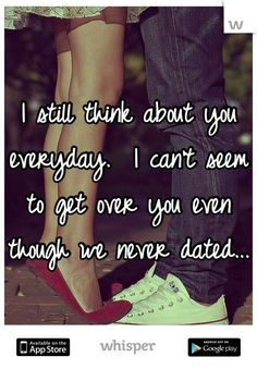 Love quotes for him Image Description I still think about you everyday. I can't seem to get over you even though we never dated. Over You Quotes, Sad Love Quotes, Love Quotes For Him, Love Poems, Quotes To Live By, Cant Get Over You, Get Over It, Relationship Quotes, Life Quotes