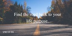 Find the road back to your life purpose. Check out my latest podcast - https://soundcloud.com/spiritofoya/show-how-to-make-friends-with-your-emotions-ep-10?utm_content=buffer968cf&utm_medium=social&utm_source=twitter.com&utm_campaign=buffer