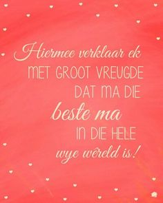 Mamma is verseker die beste ma ooit. Me Quotes, Qoutes, Goeie More, Afrikaans Quotes, Photo Pin, Mom Birthday, Birthday Wishes, I Can Relate, Videos Funny