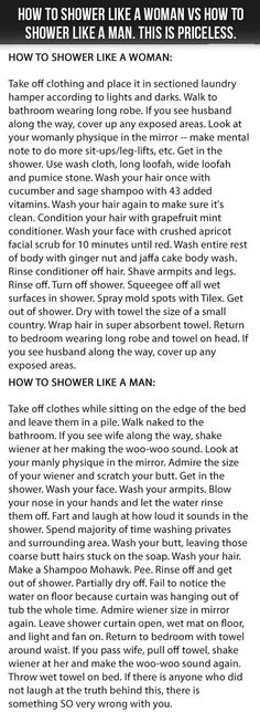 How To Shower - Women vs. Men - it's a bit to read but it's hilariously accurate!
