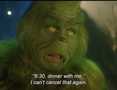 How the Grinch stole Christmas ~ I cancel it all the time! :P