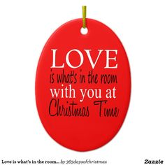Love is what's in the room ornament