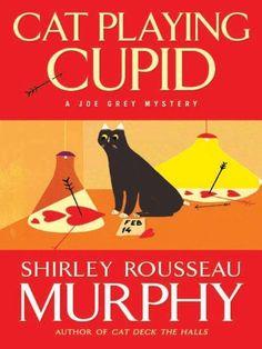 Cat Playing Cupid: A Joe Grey Mystery (Joe Grey Mysteries Book 14), Shirley Rousseau Murphy