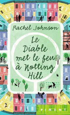 Le diable met le feu à Notting Hill  - Rachel Johnson - 336 pages, Couverture souple. -  Série / Collection : Piment -  Référence : 926640 #Livre #Roman #Cadeau #Lecture