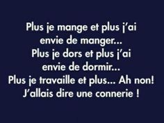 Plus . et plus . Quote Citation, How To Speak French, French Quotes, Some Words, Words Quotes, Laugh Out Loud, Decir No, Favorite Quotes, Quotations