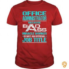 Awesome Tee For Office Administrator Tee T-shirt T shirts