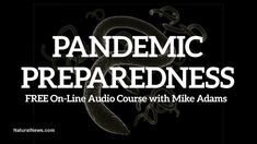 Health Ranger launches FREE online pandemic preparedness audio course at BioDefense.com - listen NOW