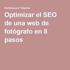 Optimizar el SEO de una web de fotógrafo en 8 pasos