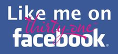 Like my Thirty-One Facebook Business Page! www.facebook.com/SkinnerBland