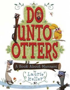 One of my absolute favorites. I plan on reading this the first day (or week) of school each year. A great, goofy way to talk about manners without drilling them into kid's heads.