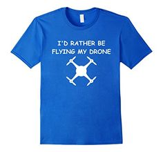 Men's I'd Rather Be Flying My Drone Pilot T-Shirt 2XL Roy... https://www.amazon.com/dp/B06XTCQK5Q/ref=cm_sw_r_pi_dp_x_S791ybNX3BMMZ