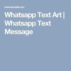 Whatsapp Text Art | Whatsapp Text Message