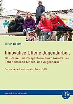 Innovative Offene Jugendarbeit: Bausteine und Perspektiven einer sozialräumlichen Offenen Kinder- und Jugendarbeit (Soziale Arbeit und Sozialer Raum) von Ulrich Deinet http://www.amazon.de/dp/3847400223/ref=cm_sw_r_pi_dp_QX6bxb1RB8E8P