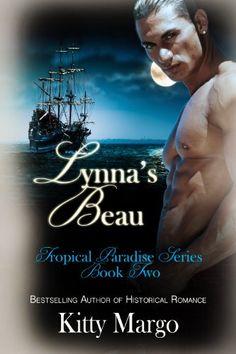 Lynna's Beau (Tropical Paradise Series Book 2) by Kitty Margo http://www.amazon.com/dp/B00DPWNS68/ref=cm_sw_r_pi_dp_rTLywb0QZXKYZ