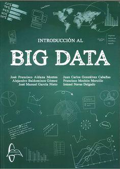 Iniciación al manejo de los datos, de carácter aplicado, con los temas presentados con ejemplos asequibles, y un capítulo final de un caso de estudio completo. Búscalo en http://absys.asturias.es/cgi-abnet_Bast/abnetop?SUBC=032401&ACC=DOSEARCH&xsqf99=(aldana+big+data)