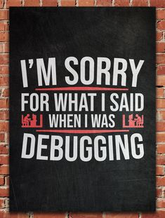 Debugging Funny Quote poster by from collection. By buying 1 Displate, you plant 1 tree.