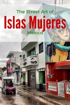 Islas Mujeres is a hidden gem off the shores of Cancun. Although the beaches are amazing, it was the street art of Islas Mujeres that won me over. Tulum, Cool Places To Visit, Places To Go, Family Travel, Family Trips, Costa Maya, Mexico Art, Visit Mexico, Quintana Roo