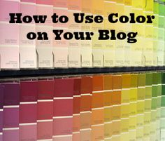 How to Use Color on Your Blog by cdauria http://www.blogher.com/using-color-boost-your-blog