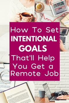 No luck in your work from home job search? Learn how to set intentional goals that'll help you find a remote job.
