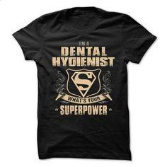 DENTAL-HYGIENIST - Superpower - #personalized hoodies #cotton shirts. ORDER NOW => https://www.sunfrog.com/No-Category/DENTAL-HYGIENIST--Superpower.html?60505