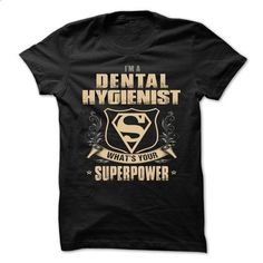 DENTAL-HYGIENIST - Superpower - #personalized hoodies #cotton shirts. ORDER NOW => https://www.sunfrog.com/No-Category/DENTAL-HYGIENIST--Superpower.html?60505