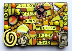 Follow Your Own Yellow Brick Road. Mixed Media Mosaic. Wizard of Oz. Stamped Tiles.  http://www.shawndubois.etsy.com