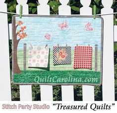 """""""Treasured Quilts"""" – this adorable mini quilt uses appliqué and mini clothespins to depict quilts blowing in a summer breeze! A 2017 Quilt! Carolina pattern."""