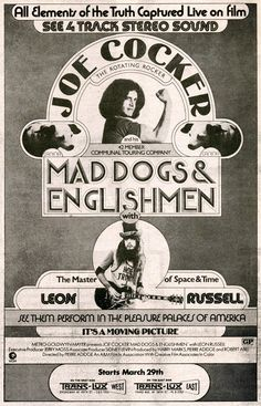 An Adduce For Leon: Concert Poster Leon Russell and The Shelter People, Mad Dogs & Englishmen starring Joe Cocker & Leon Russell Rock Posters, Band Posters, Music Posters, Vintage Rock, Vintage Music, Vintage Concert Posters, Vintage Posters, Leon Russell, Joe Cocker