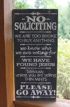 Haha need this for my work!! We get too many solicitors..