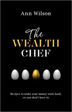 "Read ""The Wealth Chef"" by Ann Wilson available from Rakuten Kobo. International finance coach Ann Wilson is known as the Wealth Chef because of her ability to help people cook up monetar. Finance Books, Finance Tips, Old Recipes, Chef Recipes, Ways To Save Money, How To Make Money, Recipe For Success, Early Retirement, Retirement Planning"