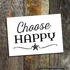 Choose Happy 5x7 Printable Art Print Home by ScubamouseStudiosJr, $5.00