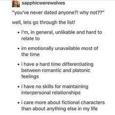 Well I would date someone, he just has to be at fictional character awesomeness level. See my dilemma? Well I would date someone, he just has to be at fictional character awesomeness level. See my dilemma? Infp, Crush Memes, Fandoms Unite, Emotionally Unavailable, Literally Me, Describe Me, I Can Relate, Story Of My Life, Writing Prompts