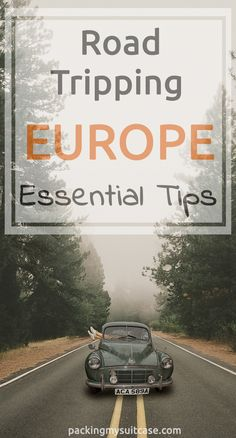 Essential Tips for Road Tripping Europe