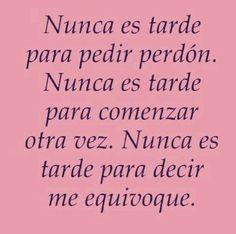 〽️ Nunca es tarde ...
