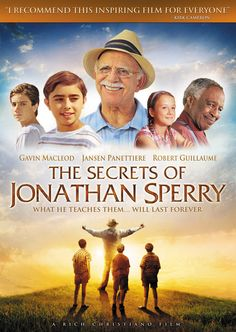 The Secrets of Jonathan Sperry- A movie to encourage faith in Jesus Christ, and practical application to everyday challenges. Very sweet movie.
