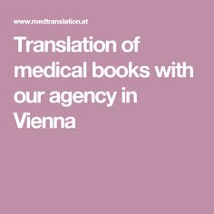 Translation of medical books with our agency in Vienna