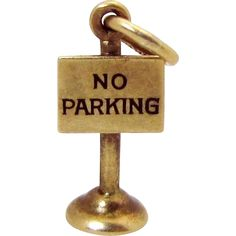 Vintage 14K Gold 3D *NO PARKING SIGN* Charm Gilbert Oakes Boston Mass. from charmalier on Ruby Lane