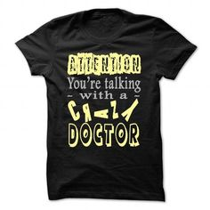 Attention You are talking with a crazy Doctor T-Shirts, Hoodies, Sweatshirts, Tee Shirts (22.99$ ==> Shopping Now!)