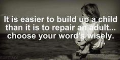 It is easier to build up a child than it is to repair... | Unknown Picture Quotes | Quoteswave