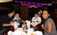 top 10 tips for eating out with a toddler- do you get stressed everytime you go out to eat with your toddler? well I have the right tips for a better outing and a stress free one too!