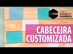 DIY Cabeceira customizada - YouTube