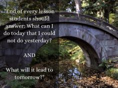 """End of every lesson students should answer: What can I do today that I could not do yesterday? AND What will it lead to tomorrow?"" Teacher Eyes: Quotes from Jeff Charbonneau in Haiku Deck form."