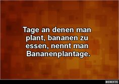 Tage an denen man plant, bananen zu essen, nennt man.. | Lustige Bilder, Sprüche, Witze, echt lustig