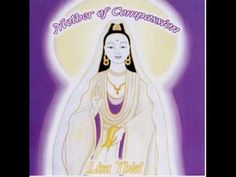 """Lisa Thiel - Part I: """"Waters Of Compassion"""" (Kuan Yin's Mantra I)"""
