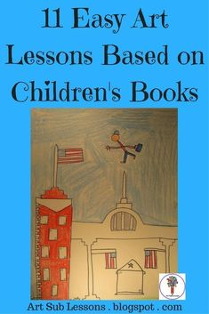 These are 11 easy art lessons based on Children's Books. Art subs, classroom teachers, and art teachers can all teach these easily. They are fun for kids and easy to teach.